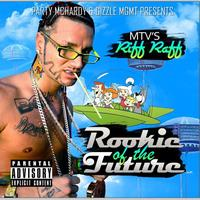 Riff Raff - Rookie Of The Future