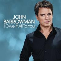 John Barrowman - I Owe It All To You