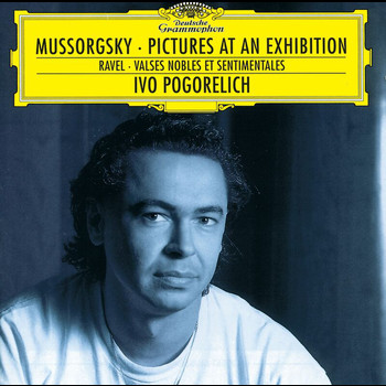 Ivo Pogorelich - Mussorgsky: Pictures at an Exhibition / Ravel: Valses nobles