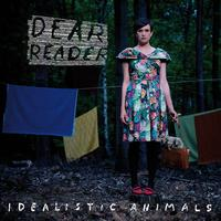 Dear Reader - Idealistic Animals