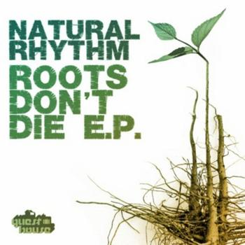 Natural Rhythm - Roots Ront Die