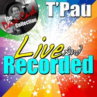 T'Pau - Live And Recorded - [The Dave Cash Collection]