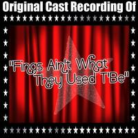 "Original Cast Recording - Original Cast Recording Of ""Fings Ain't What They Used T'Be"""
