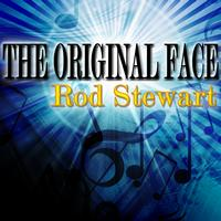 Rod Stewart - The Original Face