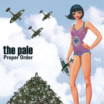 The Pale - Proper Order