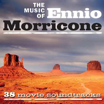 Various Artists - The Music of Ennio Morricone (38 Movie Soundtracks)