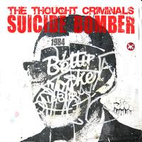 The Thought Criminals - Suicide Bomber