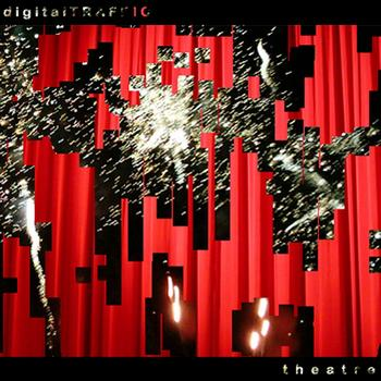 digitalTRAFFIC - Theatre