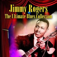 Jimmie Rogers - The Ultimate Blues Collection