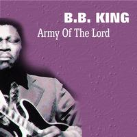 B. B. King - Army Of The Lord