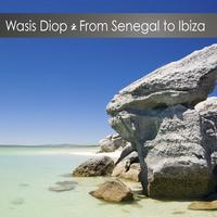 Wasis Diop - From Senegal to Ibiza