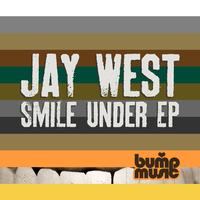 Jay West - Smile Under EP