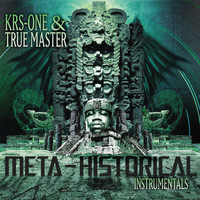 KRS-One - The Meta-Historical Instrumentals