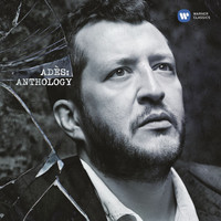Thomas Adès - Ades: Anthology