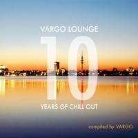 Vargo - Vargo Lounge - 10 Years Of Chill Out
