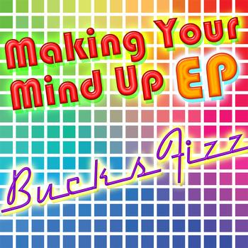 Bucks Fizz - Making Your Mind Up EP