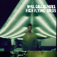 Noel Gallagher's High Flying Birds - Noel Gallagher's High Flying Birds (Explicit)