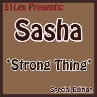 Sasha - 51 Lex Presents Strong Thing