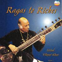 Ustad Vilayat Khan - Ragas to Riches, Vol. 1