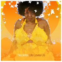 Nicolette - Life loves us
