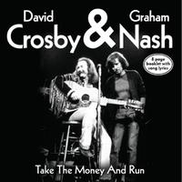 Crosby & Nash - Take The Money & Run