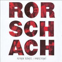 Rorschach - Remain Sedate/Protestant (Remix/Remaster)