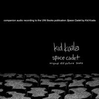 Kid Koala - Space Cadet: Original Still Picture Score