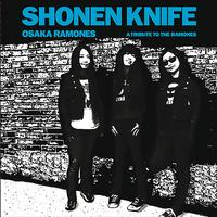 Shonen Knife - Osaka Ramones : A Tribute To The Ramones