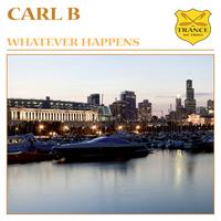Carl B. - Whatever Happens