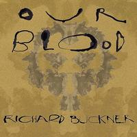 Richard Buckner - Our Blood