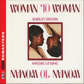 Shirley Brown - Woman to Woman [Stax Remasters]