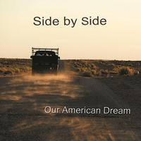 Side by Side - Our American Dream