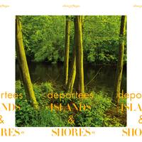 Deportees - Islands & Shores
