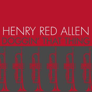 Henry Red Allen - Doggin' That Thing