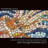 Various Artists - Latin Lounge Favorites Vol.3 - A Selection Of The Finest Latin Grooves Compiled By Don Gorda