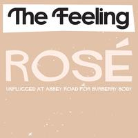 The Feeling - Rosé (Unplugged at Abbey Road for Burberry Body)