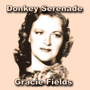 Gracie Fields - Donkey Serenade
