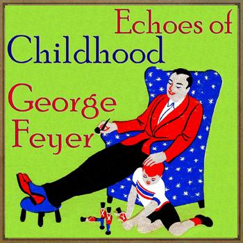 George Feyer - Vintage Children's No. 004 - EP: Echoes Of Childhood