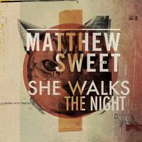 Matthew Sweet - She Walks The Night (Short Version) - Single