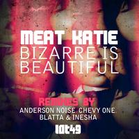 Meat Katie - Bizarre Is Beautiful Remixes