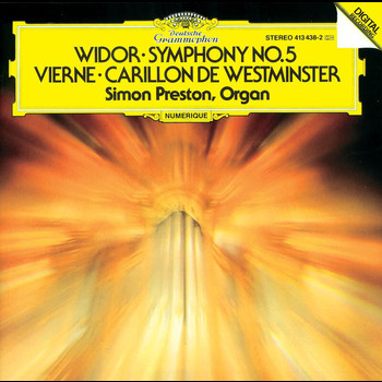 Simon Preston - Vierne: Carillon de Westminster / Widor: Symphony No. 5