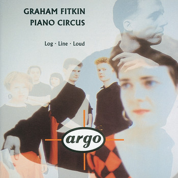 Piano Circus - Fitkin: Log; Line; Loud