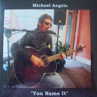 "Michael Angelo - ""You Name It"""