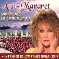 Ann-Margret & Preston Hollow Presbyterian Choir - God Is Love: The Gospel Sessions 2