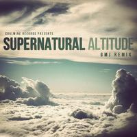 Supernatural - Altitude (GMJ Remix) (Explicit)