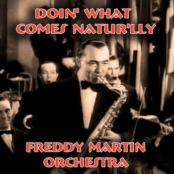Freddy Martin - Doin' What Comes Natur'lly