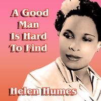 Helen Humes - A Good Man Is Hard to Find