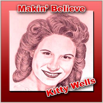 Kitty Wells - Makin' Believe