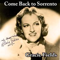 Gracie Fields - Come Back to Sorrento