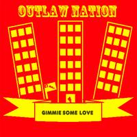 Outlaw Nation - Gimmie Some Love